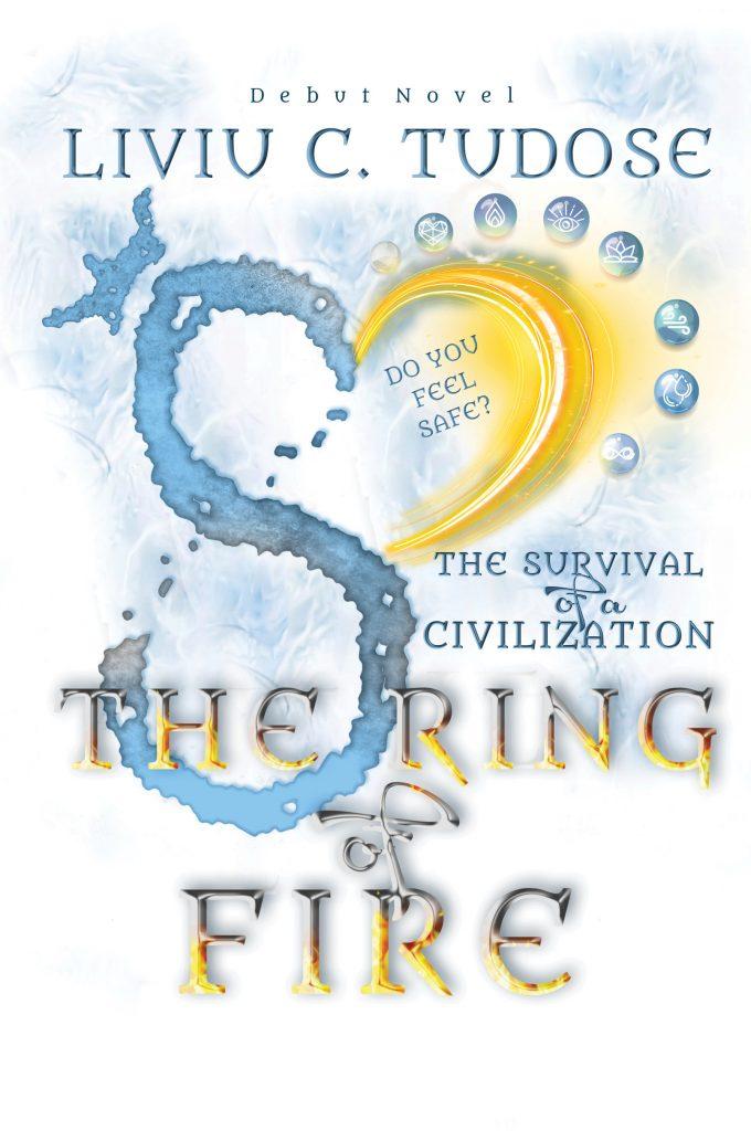THE SURVIVAL OF A CIVILIZATION. THE RING OF FIRE - Liviu C Tudose - www.liviutudose.ro