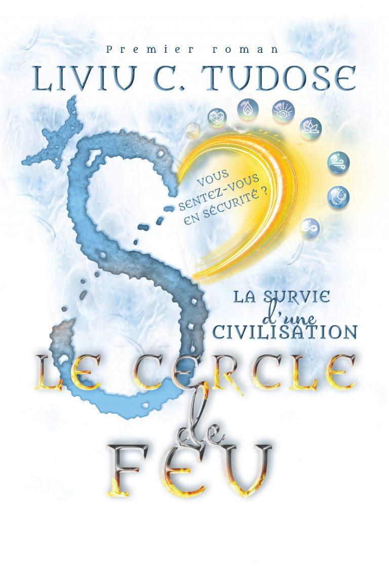 La survie d'une civilisation. Le cercle de feu Liviu C Tudose www.liviutudose.ro